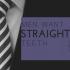 Quarter of men want straighter teeth