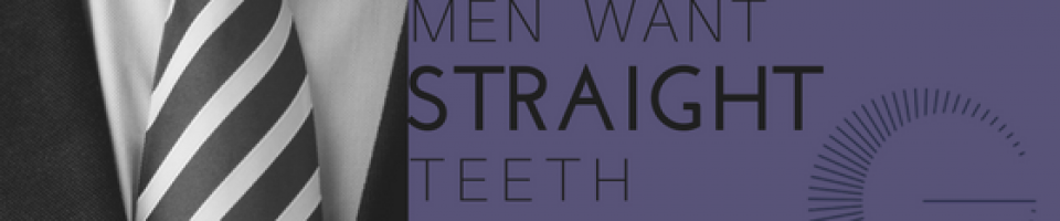 men want straight teeth banner