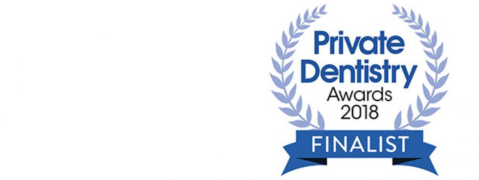 We are proud to be finalists in The Private Dentistry Awards 2018